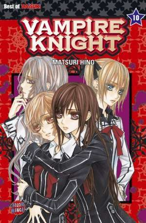 Vampire Knight 10 de Matsuri Hino