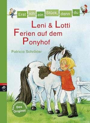 Erst ich ein Stueck, dann du 25 - Leni & Lotti - Ferien auf dem Ponyhof