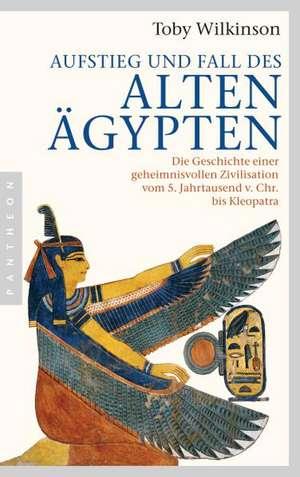 Aufstieg und Fall des Alten Ägypten de Toby Wilkinson