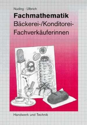 Fachmathematik fuer Fachverkaeufer/-innen im Lebensmittelhandwerk. Verkauf in Baeckerei und Konditorei