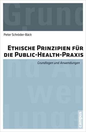 Ethische Prinzipien fuer die Public-Health-Praxis