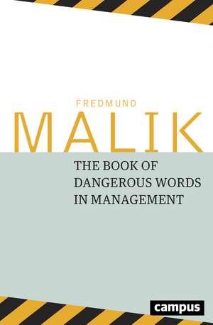 The Dangerous Words in Management de Fredmund Malik