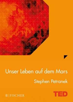 Unser Leben auf dem Mars de Stephen Petranek