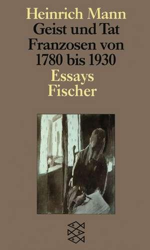 Geist und Tat. Franzosen 1780 - 1930