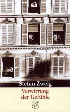 Verwirrung der Gefühle de Stefan Zweig