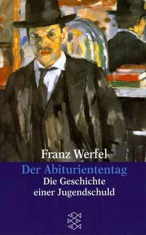 Der Abituriententag de Franz Werfel