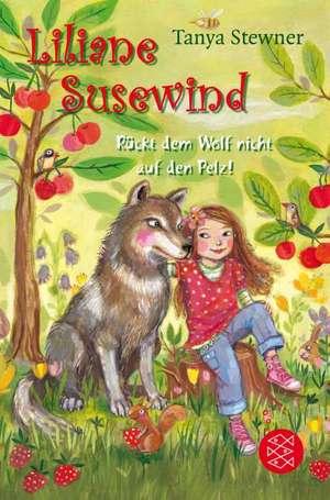Liliane Susewind - Rückt dem Wolf nicht auf den Pelz! de Tanya Stewner