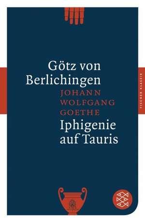 Goetz von Berlichingen / Iphigenie auf Tauris