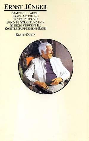 Tagebuecher VII. Strahlungen V. Siebzig verweht III. 2. Supplement-Band
