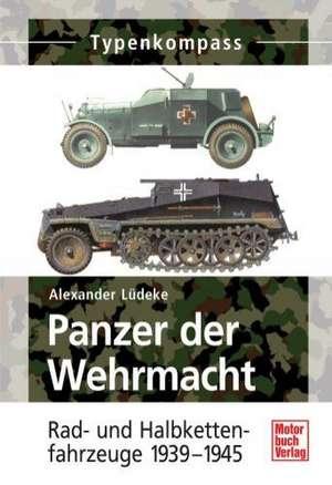 Panzer der Wehrmacht de Alexander Lüdeke