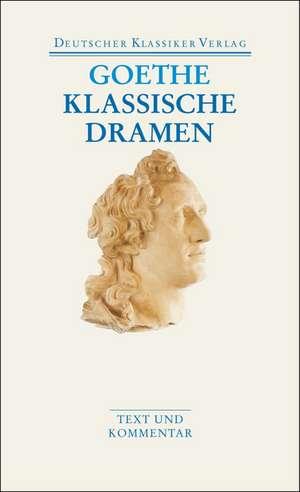 Klassische Dramen: Iphigenie auf Tauris / Egmont / Torquato Tasso
