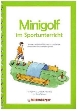 Minigolf im Sportunterricht de Bernd Wehren