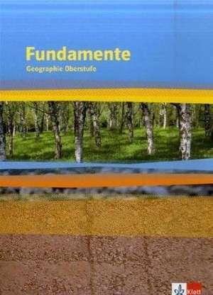 Fundamente. Geographie Oberstufe. Schuelerbuch. Alle Bundeslaender