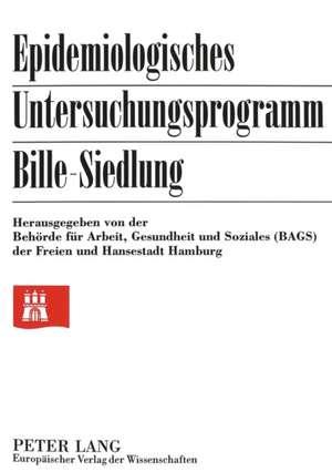 Epidemiologisches Untersuchungsprogramm Bille-Siedlung