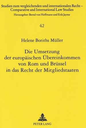Die Umsetzung Der Europaeischen Uebereinkommen Von ROM Und Bruessel in Das Recht Der Mitgliedstaaten