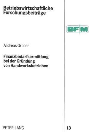 Finanzbedarfsermittlung Bei Der Gruendung Von Handwerksbetrieben
