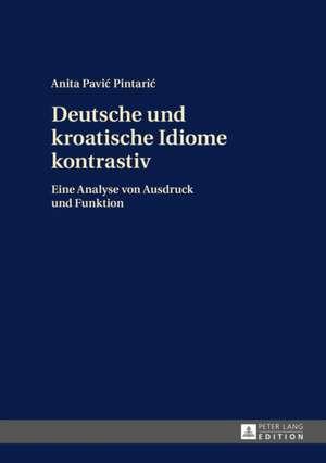 Deutsche Und Kroatische Idiome Kontrastiv:  Die Auswahl Des Sachverstaendigen Durch Den Richter Im Strafverfahren de Anita Pavic Pintaric