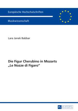 Die Figur Cherubino in Mozarts «Le Nozze di Figaro» de Lara Babbar