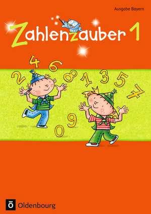 Zahlenzauber 1 Ausgabe Bayern. Schuelerbuch Bayern