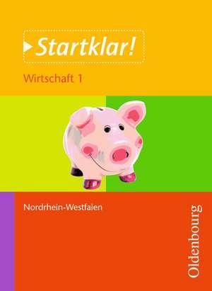 Startklar! Wirtschaft 1 Schuelerband Nordrhein-Westfalen