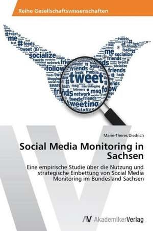 Social Media Monitoring in Sachsen de Diedrich Marie-Theres