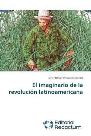 El Imaginario de La Revolucion Latinoamericana