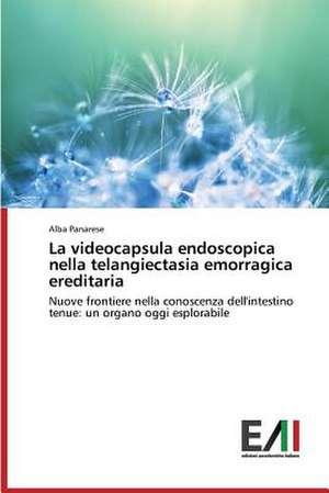La Videocapsula Endoscopica Nella Telangiectasia Emorragica Ereditaria