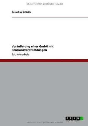 Veräußerung einer GmbH mit Pensionsverpflichtungen de Cornelius Schickle