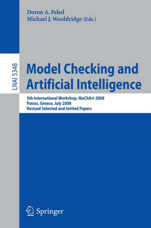 Model Checking and Artificial Intelligence: 5th International Workshop, MoChArt 2008, Patras, Greece, July 21, 2008, Revised Selected and Invited Papers de Doron A. Peled