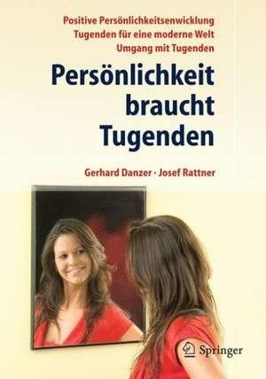 Persönlichkeit braucht Tugenden: Positive Eigenschaften für eine moderne Welt de Josef Rattner
