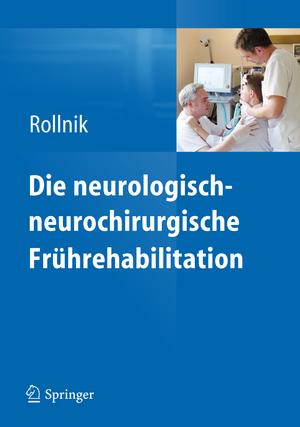 Die neurologisch-neurochirurgische Fruehrehabilitation