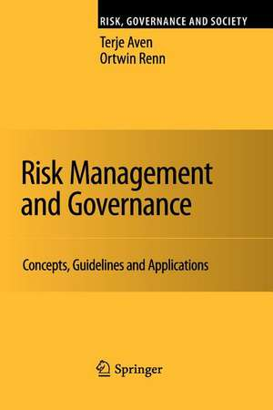 Risk Management and Governance: Concepts, Guidelines and Applications de Terje Aven