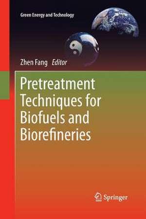 Pretreatment Techniques for Biofuels and Biorefineries de Zhen Fang