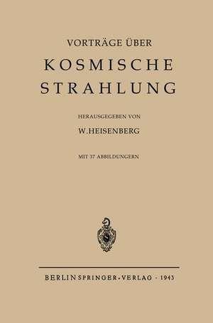 Kosmische Strahlung de Werner Heisenberg