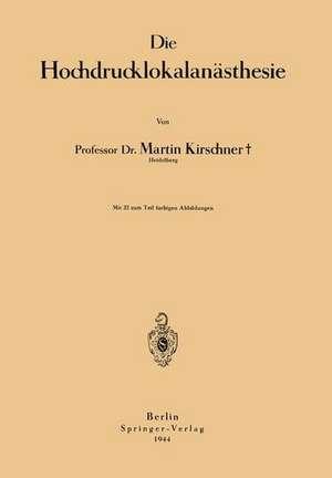 Die Hochdrucklokalanästhesie de Martin Kirschner