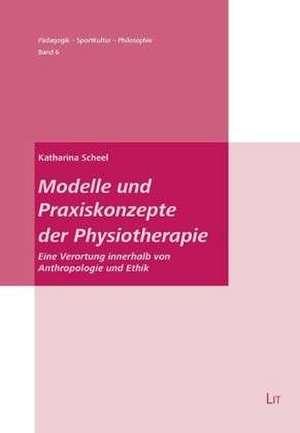 Modelle und Praxiskonzepte der Physiotherapie
