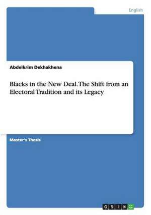 Blacks in the New Deal. the Shift from an Electoral Tradition and Its Legacy