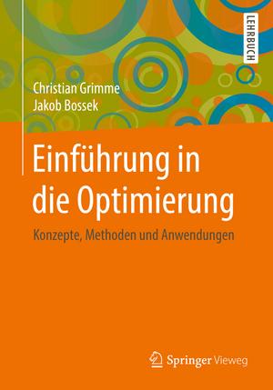 Einführung in die Optimierung: Konzepte, Methoden und Anwendungen de Christian Grimme