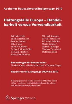 Aachener Bausachverständigentage 2019: Haftungsfalle Europa – Handelbarkeit versus Verwendbarkeit de Martin Oswald