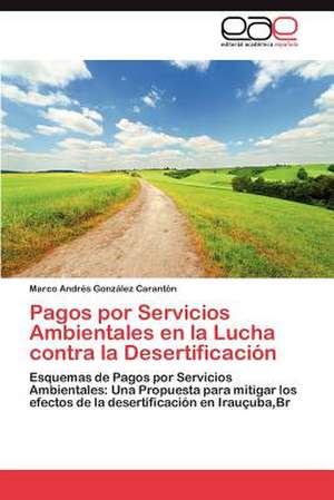 Pagos Por Servicios Ambientales En La Lucha Contra La Desertificacion