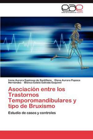 Asociacion Entre Los Trastornos Temporomandibulares y Tipo de Bruxismo