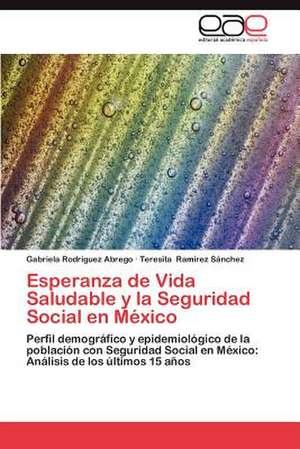 Esperanza de Vida Saludable y La Seguridad Social En Mexico