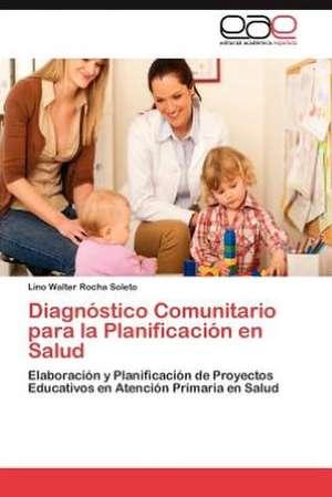 Diagnostico Comunitario Para La Planificacion En Salud