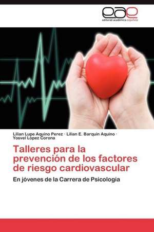 Talleres Para La Prevencion de Los Factores de Riesgo Cardiovascular