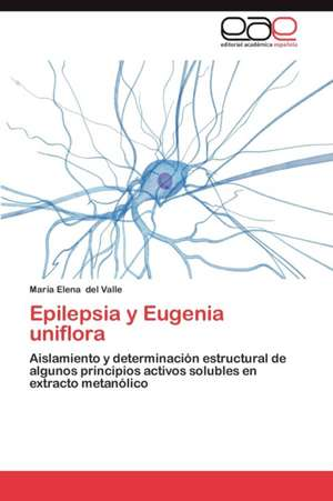 Epilepsia y Eugenia Uniflora