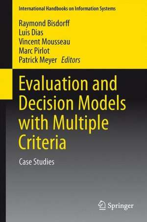 Evaluation and Decision Models with Multiple Criteria: Case Studies de Raymond Bisdorff