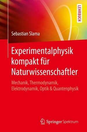 Experimentalphysik kompakt fuer Naturwissenschaftler