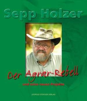 Der Agrar-Rebell und seine neuen Projekte