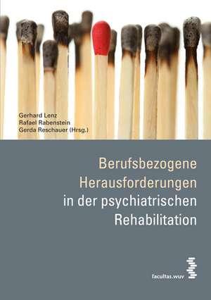 Berufsbezogene Herausforderungen in der psychiatrischen Rehabilitation