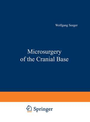 Microsurgery of the Cranial Base